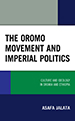 he Oromo Movement and Imperial Politics: Ideology and Culture in Oromia and Ethiopia