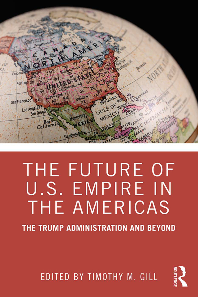 The Future of US Empire in the Americas: The Trump Administration and Beyond